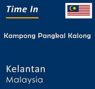 Current time in Kampong Pangkal Kalong, Kelantan, Malaysia