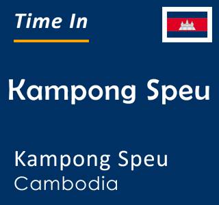 Current time in Kampong Speu, Kampong Speu, Cambodia