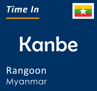 Current time in Kanbe, Rangoon, Myanmar