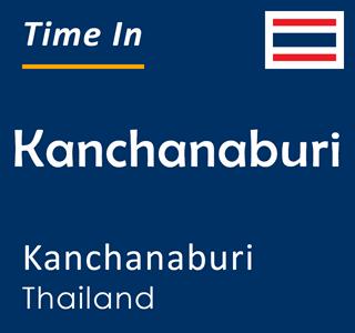 Current time in Kanchanaburi, Kanchanaburi, Thailand