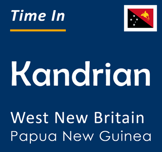Current time in Kandrian, West New Britain, Papua New Guinea