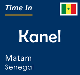 Current time in Kanel, Matam, Senegal