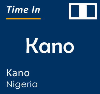 Current time in Kano, Kano, Nigeria