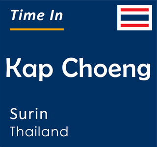 Current time in Kap Choeng, Surin, Thailand
