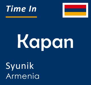 Current time in Kapan, Syunik, Armenia