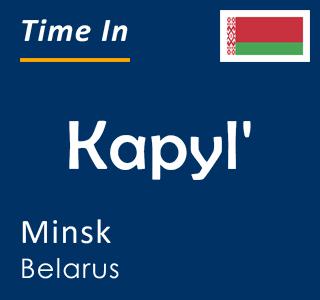 Current time in Kapyl', Minsk, Belarus