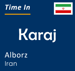 Current time in Karaj, Alborz, Iran
