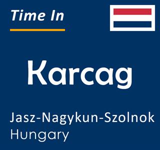 Current time in Karcag, Jasz-Nagykun-Szolnok, Hungary