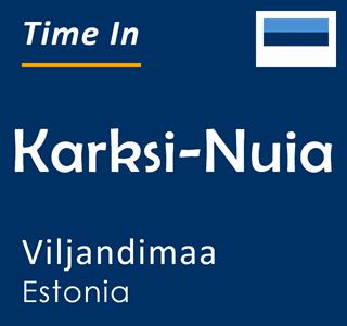 Current time in Karksi-Nuia, Viljandimaa, Estonia