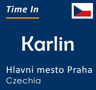 Current time in Karlin, Hlavni mesto Praha, Czechia