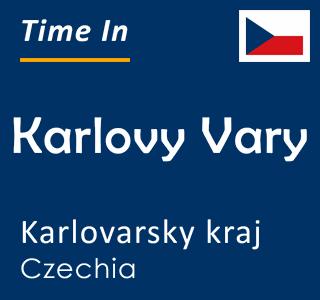 Current time in Karlovy Vary, Karlovarsky kraj, Czechia