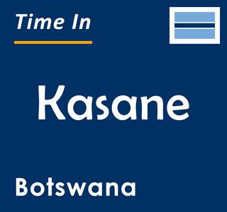Current time in Kasane, Botswana