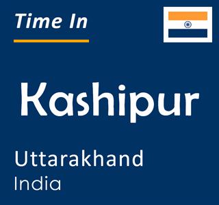 Current time in Kashipur, Uttarakhand, India