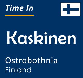 Current time in Kaskinen, Ostrobothnia, Finland