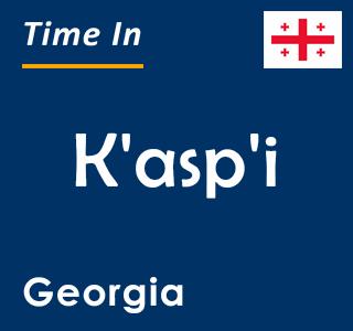 Current time in K'asp'i, Georgia
