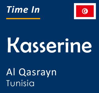 Current time in Kasserine, Al Qasrayn, Tunisia