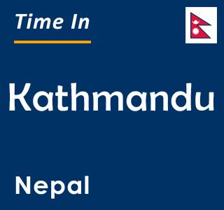 Current time in Kathmandu, Nepal