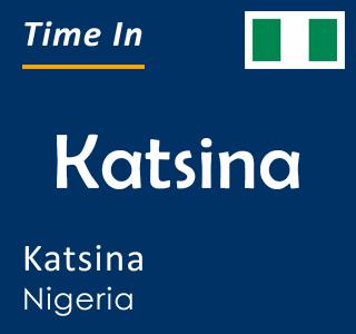 Current time in Katsina, Katsina, Nigeria