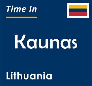 Current time in Kaunas, Lithuania