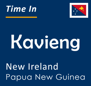 Current time in Kavieng, New Ireland, Papua New Guinea