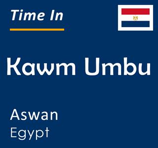 Current time in Kawm Umbu, Aswan, Egypt