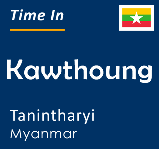 Current time in Kawthoung, Tanintharyi, Myanmar