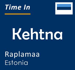 Current time in Kehtna, Raplamaa, Estonia