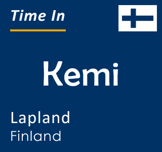 Current time in Kemi, Lapland, Finland