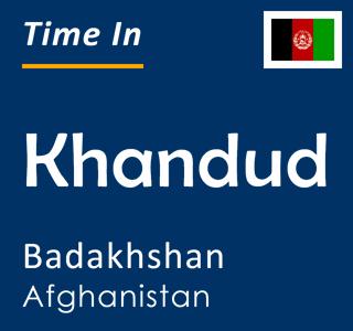 Current time in Khandud, Badakhshan, Afghanistan