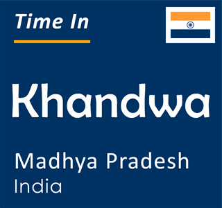 Current time in Khandwa, Madhya Pradesh, India