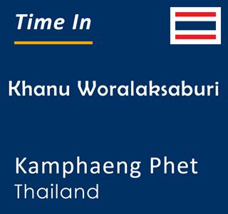 Current time in Khanu Woralaksaburi, Kamphaeng Phet, Thailand