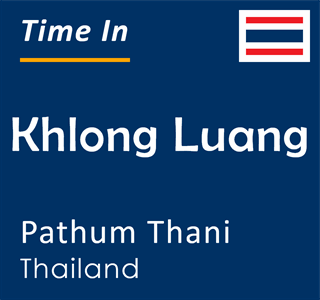 Current time in Khlong Luang, Pathum Thani, Thailand