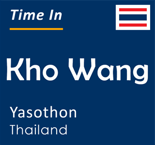 Current time in Kho Wang, Yasothon, Thailand