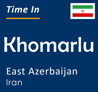 Current time in Khomarlu, East Azerbaijan, Iran