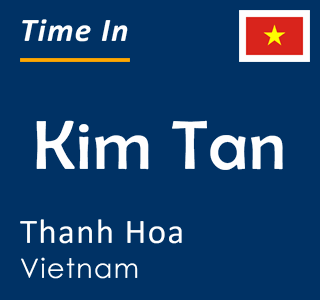 Current time in Kim Tan, Thanh Hoa, Vietnam