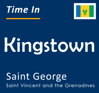 Current time in Kingstown, Saint George, Saint Vincent and the Grenadines