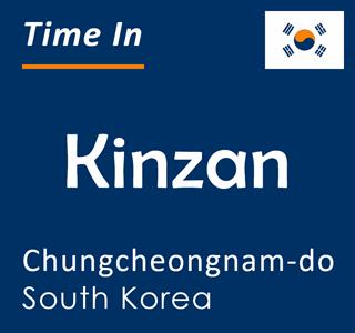 Current time in Kinzan, Chungcheongnam-do, South Korea
