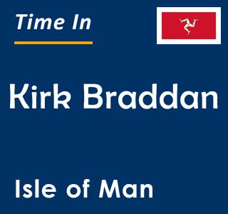 Current time in Kirk Braddan, Isle of Man