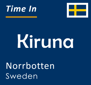 Current time in Kiruna, Norrbotten, Sweden