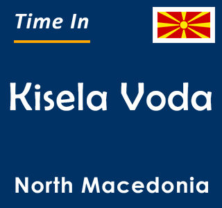 Current time in Kisela Voda, North Macedonia