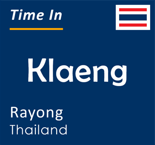 Current time in Klaeng, Rayong, Thailand