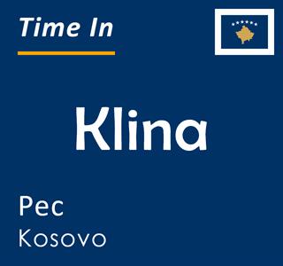 Current time in Klina, Pec, Kosovo