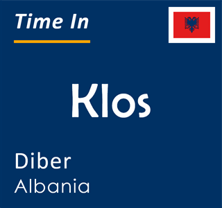 Current time in Klos, Diber, Albania