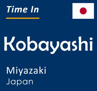 Current time in Kobayashi, Miyazaki, Japan