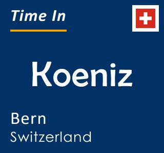 Current time in Koeniz, Bern, Switzerland
