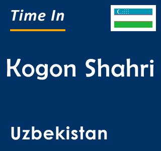 Current time in Kogon Shahri, Uzbekistan