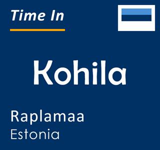 Current time in Kohila, Raplamaa, Estonia