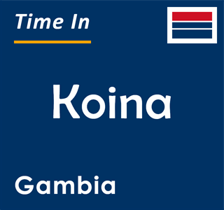 Current time in Koina, Gambia