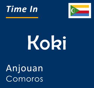 Current time in Koki, Anjouan, Comoros
