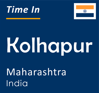 Current time in Kolhapur, Maharashtra, India
